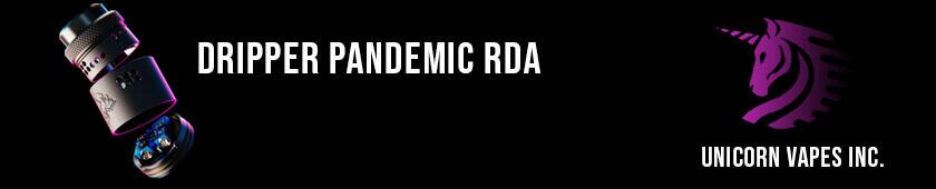 Dripper Pandemic RDA par Unicorn Vapes Inc