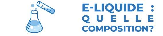 E-liquides : quelle composition